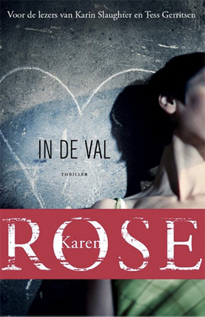 In de val, Karen Rose