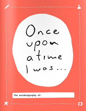 Je eigen autobiografie: once upon I time I was