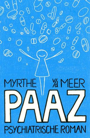 Paaz, psychiatrische roman van Myrthe vd Meer
