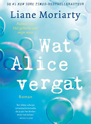 Wat Alice vergat, Liane Moriarty